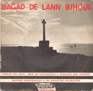 45 TOURS BAGAD DE LANN BIHOUE PACIFIC 90267 WAR ZU AN HEOL / BALE AR CHOUANTED / SONNIOU BRO GWENED + 2 - World Music