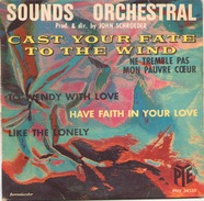 45 TOURS SOUNDS ORCHESTRAL PYE PNV 24135 CAST YOUR FATE TO THE WIND / TO WENDY WITH LOVE / HAVE FAITH IN YOUR +1 - Musicals