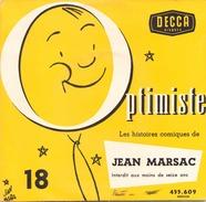 45 TOURS JEAN MARSAC DECCA 455609 OPTIMISTE N° 18 - Humour, Cabaret