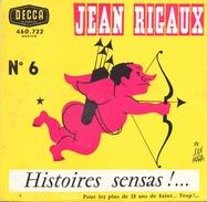 45 TOURS JEAN RIGAUX DECCA 460722 HISTOIRES SENSAS - Humour, Cabaret