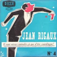 45 TOURS JEAN RIGAUX DECCA 460705 IL VAUT MIEUX ENTENDRE CA QUE D ETRE SOURDINGUE - Humour, Cabaret