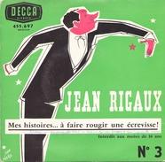 45 TOURS JEAN RIGAUX DECCA 455697 MES HISTOIRES A FAIRE ROUGIR UNE ECREVISSE - Humour, Cabaret