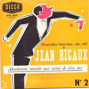 45 TOURS JEAN RIGAUX DECCA 455689 ABSOLUMENT INTERDIT AUX MOINS DE SEIZE ANS - Humour, Cabaret