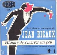 45 TOURS JEAN RIGAUX DECCA 455615 HISTOIRE DE S MARRER UN PEU - Humour, Cabaret