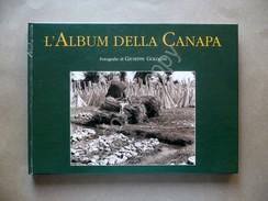 L'Album Della Canapa Foto Goldoni Borgatti CDL Finale Emilia Modena 2010 Lavoro - Ohne Zuordnung