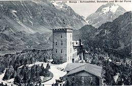 CH-GR: MALOJA: Schlosshôtel, Belvédère Und Mte Del Forno - GR Graubünden