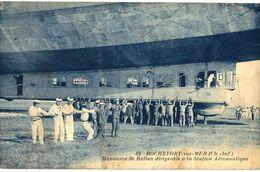 CPA N°4046 - ROCHEFORT SUR MER - MANOEUVRE DE BALLON DIRIGEABLE A LA STATION AERONAUTIQUE - Luchtschepen
