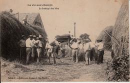 LA VIE AUX CHAMPS   LE BATTAGE DES BLES - Landbouw