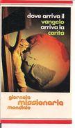 """""""GIORNATA MISSIONARIA MONDIALE"""", DOVE ARRIVA IL VANGELO ARRIVA LA CARITA', CALENDARIO 21,50X7,COLORI,1981 - Formato Piccolo : 1981-90"""