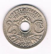 25 CENTIMES 1939 FRANKRIJK /1464D/ - France