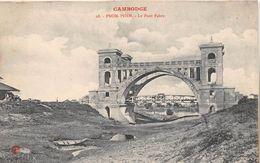 CAMBODGE -  PHNOM-PENH  - Le Pont Fabre - Cambodge