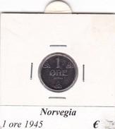 NORVEGIA   1 ORE   ANNO 1945  COME DA FOTO - Norvegia