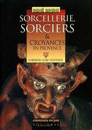 Sorcellerie, Sorciers Et Croyances En Provence : Lubéron, Lure, Ventoux Par René Bruni (ISBN 9782841350254) - Provence - Alpes-du-Sud