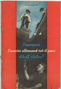 Pourquoi L'ouvrier Allemand Est Pour Adolf Hitler 60 Blz - 1939-45