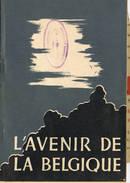 L'Avenir De Le Belgique  45 Blz A Nos Compatriotes Wallons , Il Faut Sauver Notre Wallonie - 1939-45