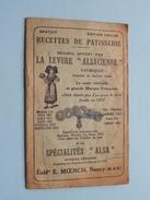 """Edition 1924-25 RECETTES De PATISSERIE - Etabl. E. MOENCH Nancy ( La Levure """" ALSACIENNE """" / Voir Photo ) ! - Autres Collections"""
