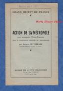 Livret Ancien De 1955 Par Jacques MITTERAND - Action De La Métropole - GRAND ORIENT De FRANCE - Franc Maçonnerie Maçon - Economie