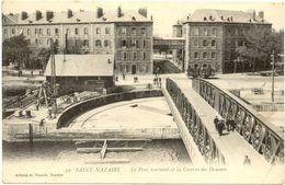 44 /CPA  : Saint Nazaire - Le Pont Tournant Et La Caserne Des Douanes - Saint Nazaire