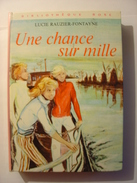 UNE CHANCE SUR MILLE - LUCIE RAUZIER FONTAINE - Bibliothèque Rose 1972 - ILLUSTRATIONS ANNY CLAUDE MARTIN - Bibliothèque Rose