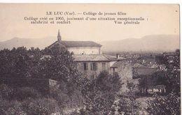 83 / LE LUC / COLLEGE DE JEUNES FILLES / CREE EN 1905 / JOUISSANT D UNE SITUATION EXCEPTIONNELLE / RARE - Le Luc
