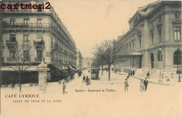 GENEVE VOULEVARD DU THEATRE CAFE LYRIQUE ARRET DU TRAM DE LA GARE SUISSE SWITZERLAND - GE Geneva