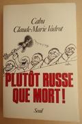 Editions Seuil -  Cabu - Claude-Marie Vadrot - Plutôt Russe Que Mort ! - 1987 - Cabu