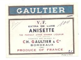 étiquette -  Liqueur  GAULTIER  - ANISETTE  EXTRA LUXE   Avec Anotation D'imprimerie - Whisky
