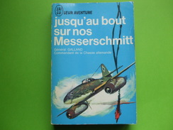 @ Jusqu'au Bout Sur Nos Messerschmitt , Adolf Galland.Collection J AI LU Leur Aventure. @ - Books, Magazines  & Catalogs