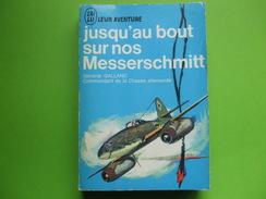 @ Jusqu'au Bout Sur Nos Messerschmitt , Adolf Galland.Collection J AI LU Leur Aventure. @ - Livres, Revues & Catalogues