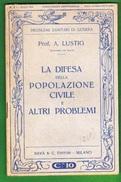 PROBLEMI SANITARI DI GUERRA LA DIFESA DELLA POPOLAZIONE CIVILE  RAVA'  EDITORE 1915 DEL PROF.A.LUSTIG - Guerra 1914-18