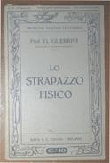 PROBLEMI SANITARI DI GUERRA LO STRAPAZZO FISICO  RAVA'  EDITORE 1915 DEL PROF. G. GUERRINI - Guerra 1914-18