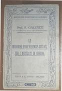 PROBLEMI SANITARI DI GUERRA PREVIDENZE PER I MUTILATI DI GUERRA  RAVA'  EDITORE 1915 DEL PROF. R. GALEAZZI - War 1914-18
