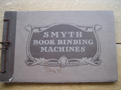 Illustrated Catalogue 1910 - Of THE SMYTH MANUFACTURING CO - SMYTH BOOK-BINDING MACHINE HARTFORD, CONN. U.S.A.- 42 Pages - Books, Magazines, Comics
