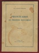 MEDICINA PRONTUARIO DI PRONTO SOCCORSO  DEL DR.A.ZACCARIA FAENZA STAB, GRAFICO F. LEGA 1948 - Guerra 1914-18