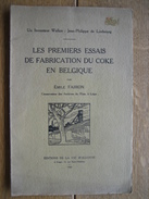 Emile FAIRON - 1926 - LES PREMIERS ESSAIS DE FABRICATION DU COKE EN BELGIQUE - Editions De La Vie Wallonne - 45 Pages - Culture