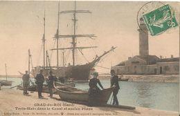 Grau Du Roi : Trois Mats Dans Le Canal Et Ancien Phare 1910 - Le Grau-du-Roi