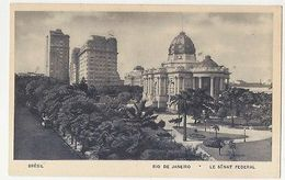 RIO DE JANEIRO -  LE SENAT FEDERAL  - EDIT LITO TIPO GUANABARA ( 1790 ) - Cartes Postales