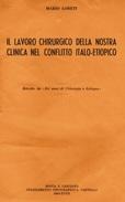 CHIRURGIA  LAVORO NELLA NOSTRA CLINICA NEL CONFLITTO ITALO-ETIOPICO -  LORETI  TIP. CAPPELLI ROCCA S.CASCIANO 1940-XVIII - Medicina, Biologia, Chimica