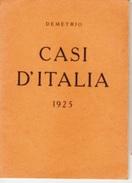 POLITICA ANTIFASCISTA  DEMETRIO CASI D'ITALIA 1925 COOP.GRAFICA OPERAI MILANO - Storia, Filosofia E Geografia