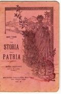 LA STORIA DELLA PATRIA Di GUIDO FABIANI ANTONIO VALLARDI EDITORE   24 Pag. Con 7 Ritratti E 2 Cartine - Storia, Filosofia E Geografia