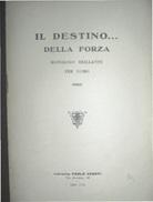 IL DESTINO...DELLA FORZA  MONOLOGO BRILLANTE PER UOMO LIBRERIA PAOLO CESATI   1929 - VII - Storia, Filosofia E Geografia