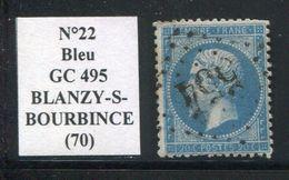 FRANCE- Y&T N°22- GC 495 (BLANZY-S-BOURBINCE 70) - Marcophilie (Timbres Détachés)