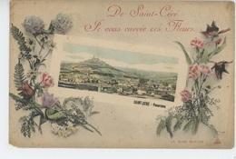 """SAINT CÉRÉ - Jolie Carte Fantaisie Fleurs Et Panorama De Saint Céré """"De Saint Céré, Je Vous Envoie Ces Fleurs """" - Saint-Céré"""