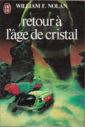 J'ai Lu 1019 - NOLAN, William F. - Retour à L'âge De Cristal (1979, TBE) - J'ai Lu