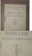 PARTIRO NAZIONALE FASCISTA RELIGIONE E CLERO NELL'OPERA DEL GOVERNO FASCISTA  POLIGRAFICO DELLO STATO 1924 - Médecine, Biologie, Chimie
