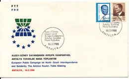 Turkey FDC 16-3-1988 European Public Compaign On North - South Interdependence And Solidarity, The Antalya Round-Table - FDC