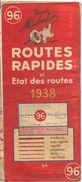 CARTE-ROUTIERE-MICHELIN-N °96-1938-ROUTES RAPIDES Et ETATS Des ROUTES PAS Coupures-B E - Cartes Routières