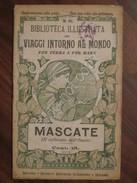 Biblioteca Illustrata Dei Viaggi Intorno Al Mondo 61 1900 Mascate Oman Arabia - Non Classificati