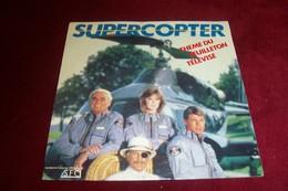 SUPERCOPTER   ° THEME DU FEUILLETON TELEVISE - Soundtracks, Film Music