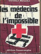 Les Medecins L'impossible & Les Sorciers Du Ciel   De Christian Bernadac - Books